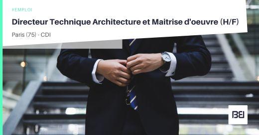 DIRECTEUR TECHNIQUE ARCHITECTURE ET MAITRISE D'OEUVRE