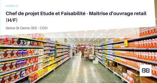 CHEF DE PROJET ETUDE ET FAISABILITÉ - MAITRISE D'OUVRAGE RETAIL