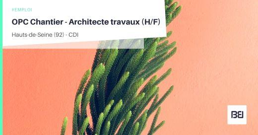OPC CHANTIER - ARCHITECTE TRAVAUX