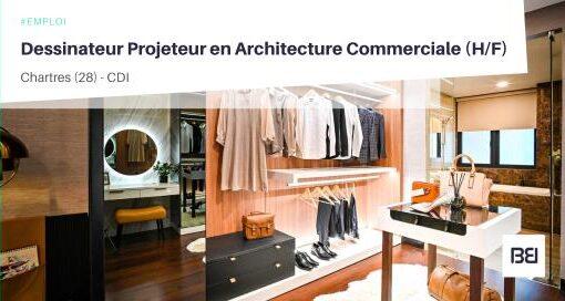 DESSINATEUR PROJETEUR EN ARCHITECTURE COMMERCIALE