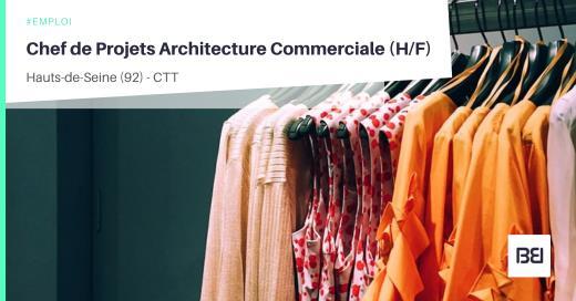CHEF DE PROJETS ARCHITECTURE COMMERCIALE
