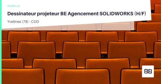 DESSINATEUR PROJETEUR BE AGENCEMENT SOLIDWORKS