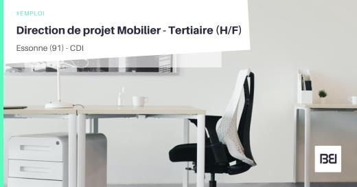 DIRECTION DE PROJET MOBILIER - TERTIAIRE