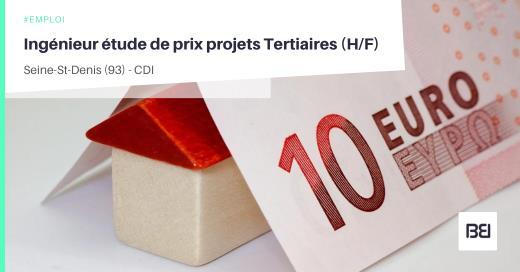INGÉNIEUR ÉTUDE DE PRIX PROJETS TERTIAIRES