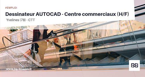 DESSINATEUR AUTOCAD - CENTRE COMMERCIAUX